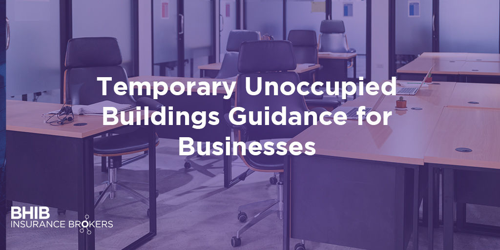 Temporary Unoccupied Buildings Guidance for Business